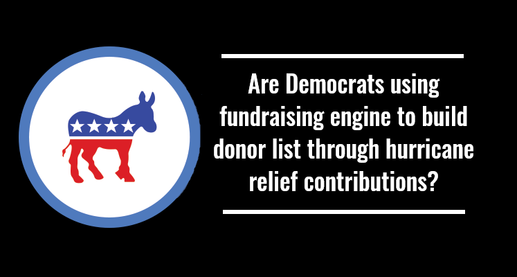Are Democrats using fundraising engine to build donor list through hurricane relief contributions