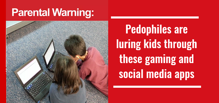 Pedophiles luring kids through these gaming and social media apps