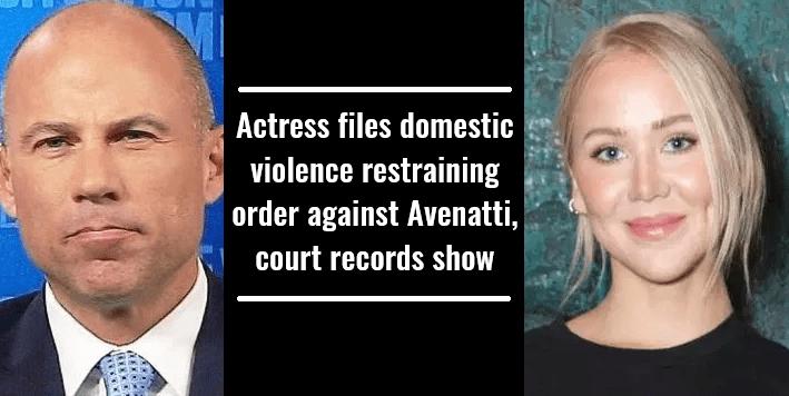Actress files domestic violence restraining order against Avenatti, court records show