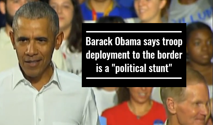 Barack Obama says troop deployment to the border is a political stunt