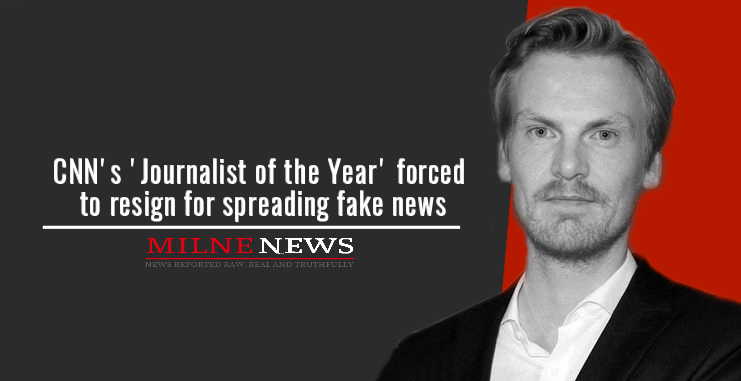 CNN's 'Journalist of the Year' forced to resign for spreading fake news