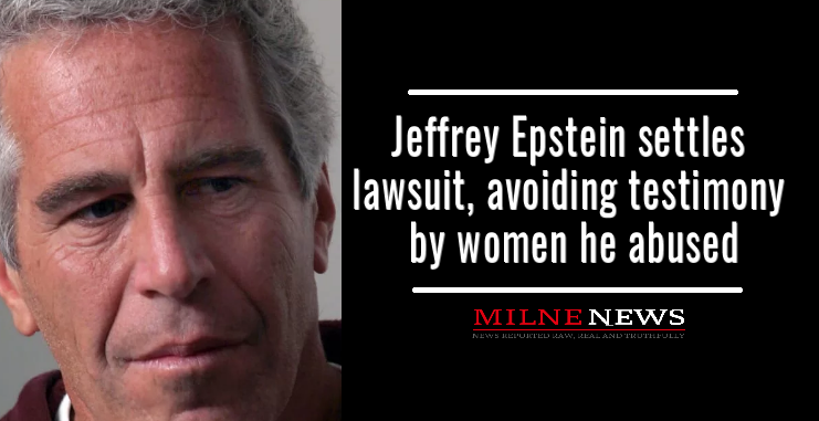 Jeffrey Epstein settles lawsuit, avoiding testimony by women he abused