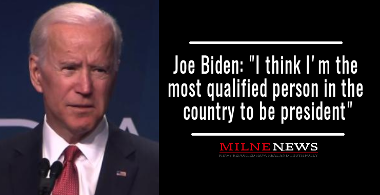 "Joe Biden: ""I think I'm the most qualified person in the country to be president"""