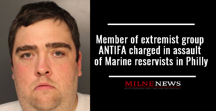 Member of extremist group ANTIFA in Philly charged in assault of Marine reservists