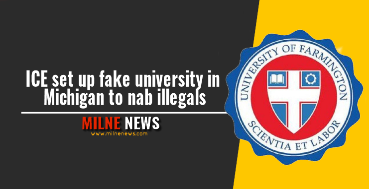 ICE set up fake university in Michigan to nab illegals