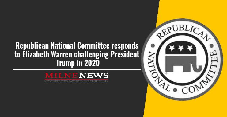 Republican National Committee responds to Elizabeth Warren challenging President Trump in 2020
