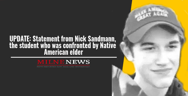 UPDATE Statement from Nick Sandmann, the Catholic school student who was confronted by Native American elder