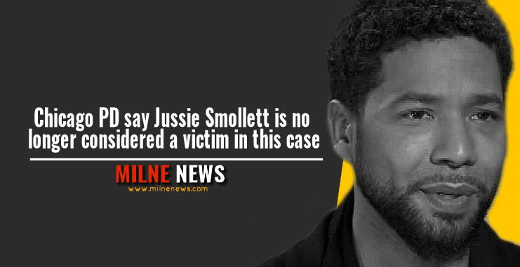 Chicago PD say Jussie Smollett is no longer considered a victim in this case