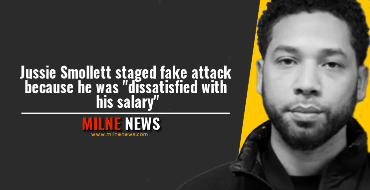 """Jussie Smollett staged fake attack because he was """"dissatisfied with his salary"""""""