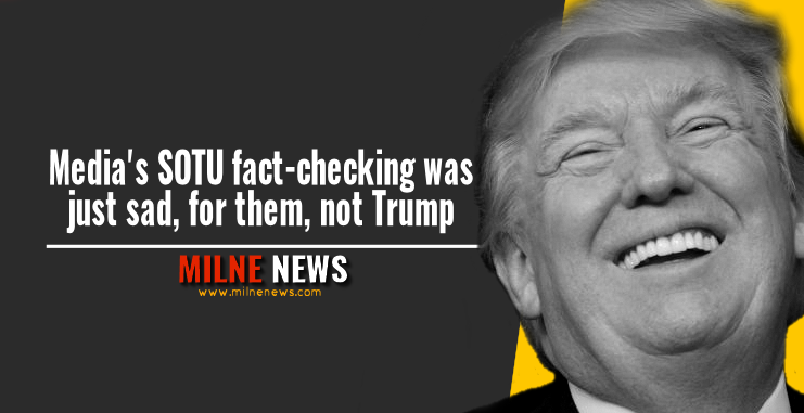 Media's SOTU fact-checking was just sad, for them, not Trump