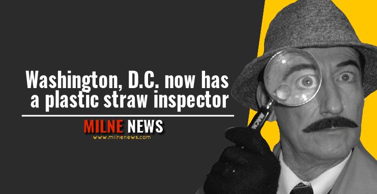 Washington, D.C. now has a plastic straw inspector