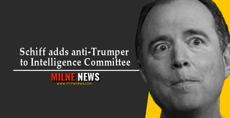Schiff adds anti-Trumper to Intelligence Committee