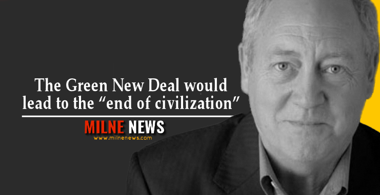 "The Green New Deal would lead to the ""end of civilization"""