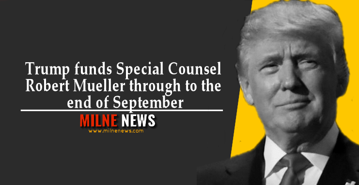 Trump funds Special Counsel Robert Mueller through to the end of September