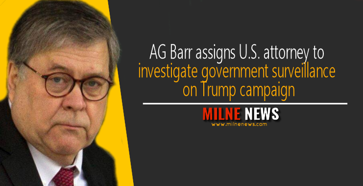 AG Barr assigns U.S. attorney to investigate government surveillance on Trump campaign