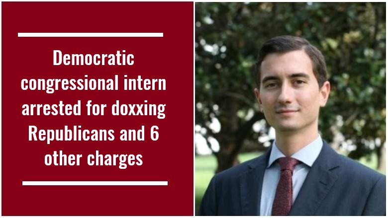 Democratic congressional intern arrested for doxxing Republicans and 6 other charges