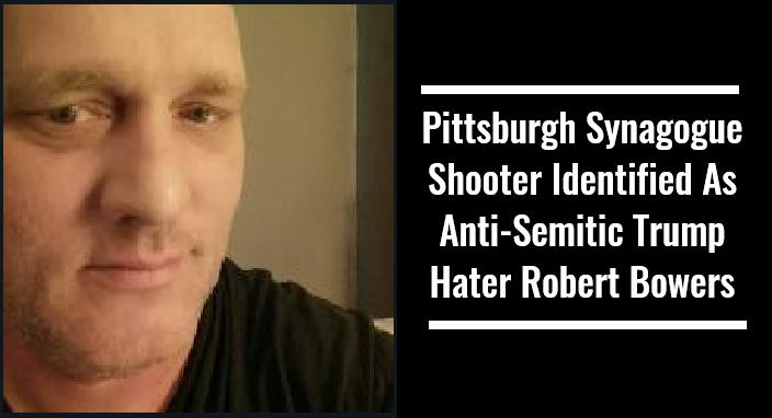 Pittsburgh Synagogue Shooter Identified as Trump Hater Robert Bowers