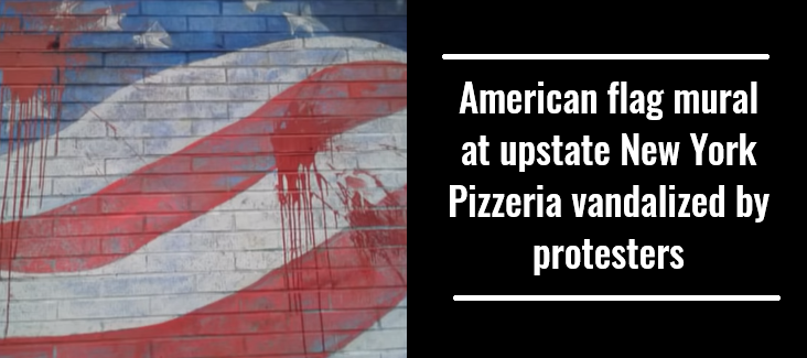 American flag mural at upstate New York Pizzeria vandalized by protesters
