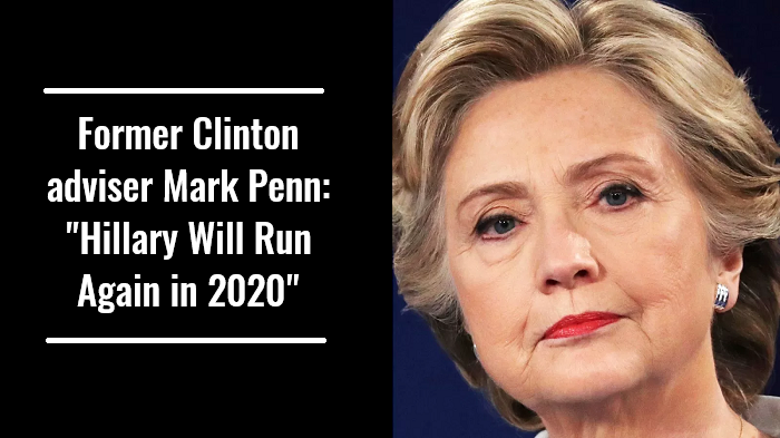 Former Clinton adviser Mark Penn Hillary Will Run Again in 2020