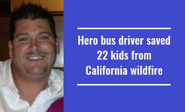 Hero bus driver saved 22 kids from California wildfire