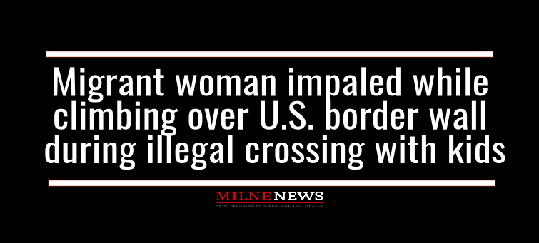 Migrant woman impaled while climbing over US border wall during illegal crossing with kids