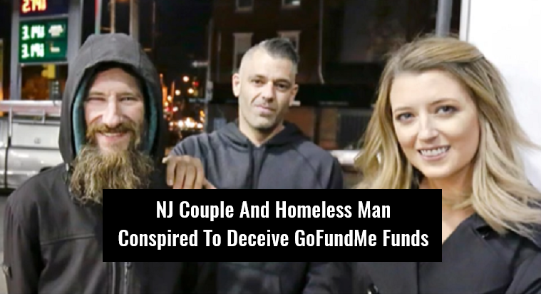 NJ Couple And Homeless Man Conspired To Deceive GoFundMe Funds