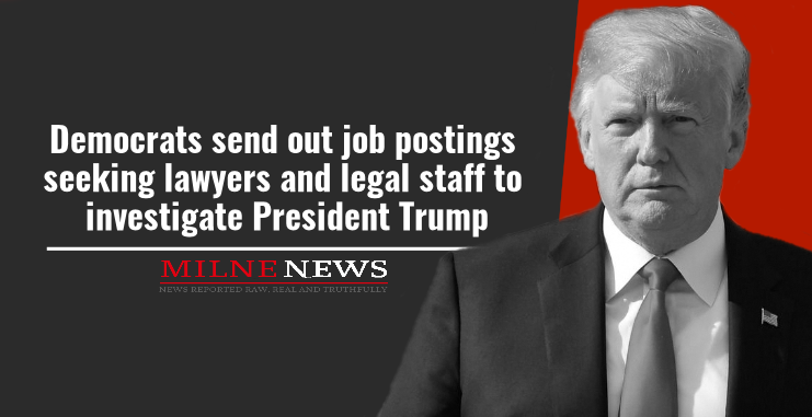 Democrats send out job postings seeking lawyers and legal staff to investigate President Trump