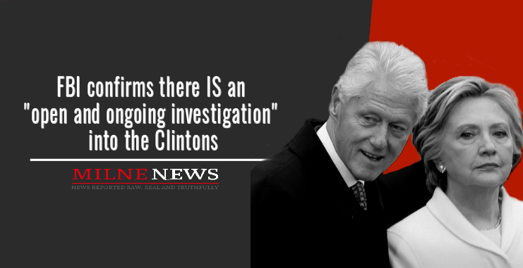 FBI confirms there IS an open and ongoing investigation into the Clintons