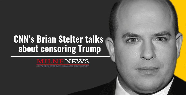 CNN's Brian Stelter talks censoring Trump