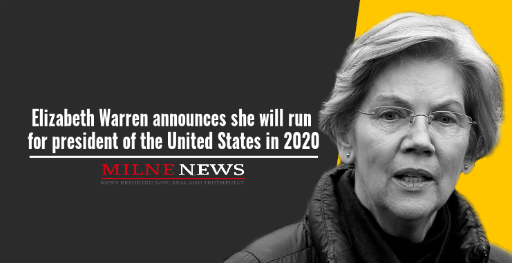 Elizabeth Warren announces she will run for president of the United States in 2020