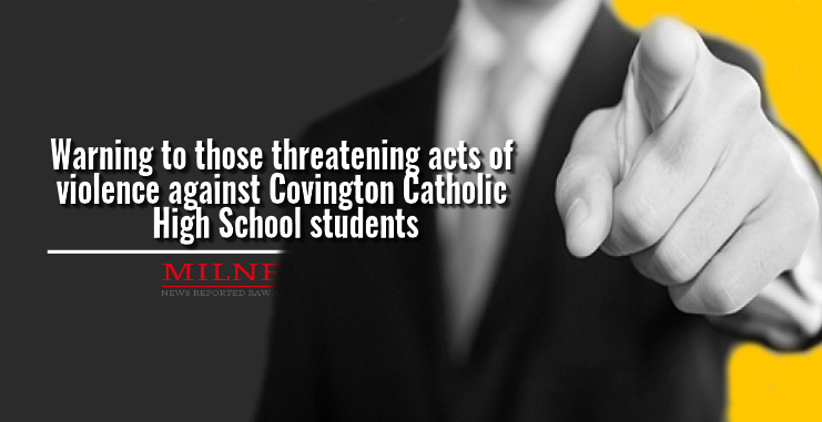 Warning to those threatening acts of violence against Covington Catholic High School students