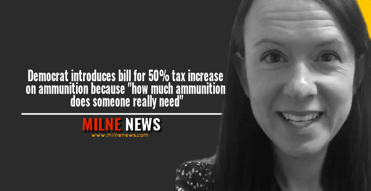 "Democrat introduces bill for 50% tax increase on ammunition because ""how much ammunition does someone really need"""