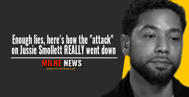 Enough lies, here's how the attack on Jussie Smollett REALLY went down