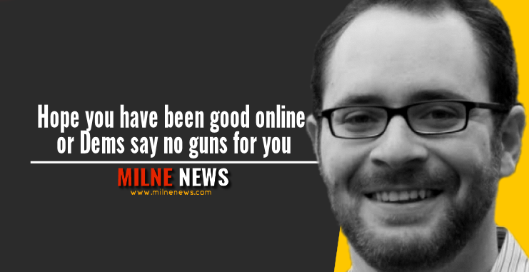 Hope you have been good online or Dems say no guns for you