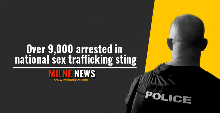 Over 9,000 arrested in national sex trafficking sting