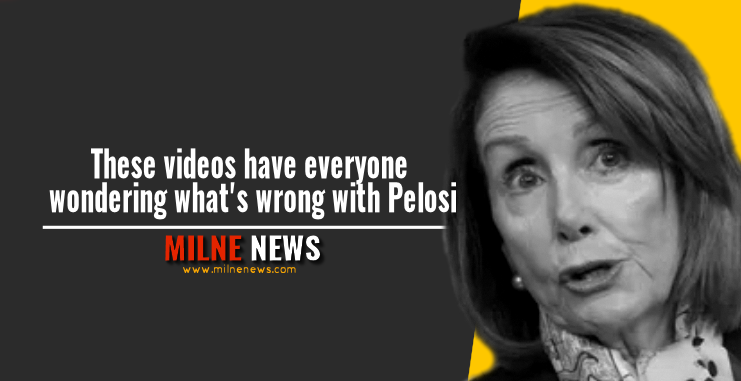 These videos have everyone wondering what's wrong with Pelosi