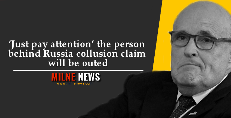 'Just pay attention' the person behind Russia collusion claim will be outed