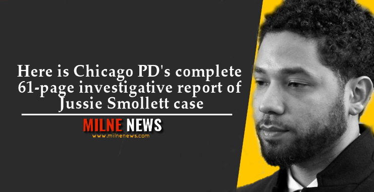 Here is Chicago PD's complete 61-page investigative report of Jussie Smollett case