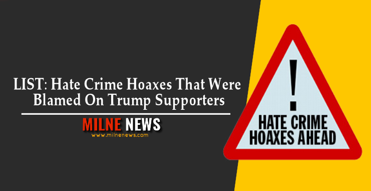 LIST: Hate Crime Hoaxes That Were Blamed On Trump Supporters