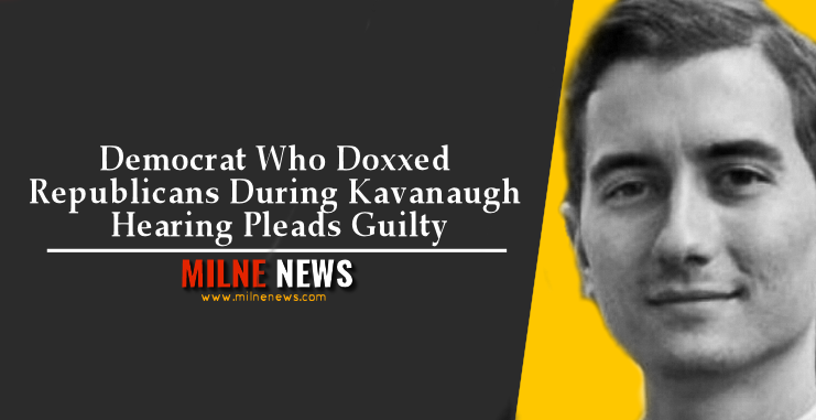 Democrat Who Doxxed Republicans During Kavanaugh Hearing Pleads Guilty