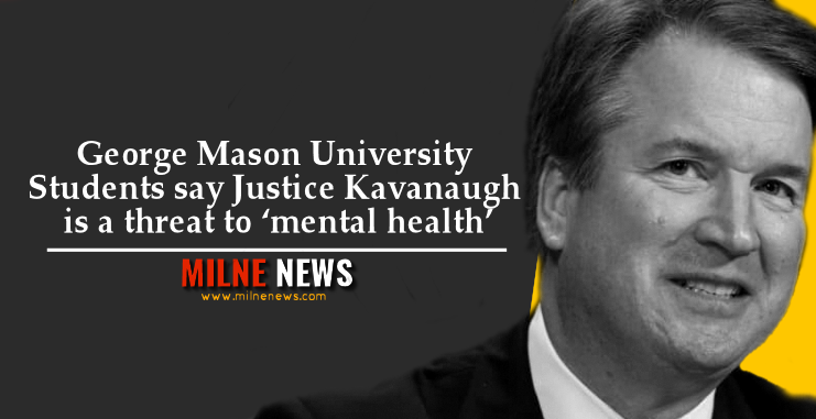 George Mason University Students say Justice Kavanaugh is a threat to 'mental health'