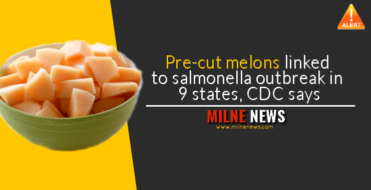 Pre-cut melons linked to salmonella outbreak in 9 states, CDC says