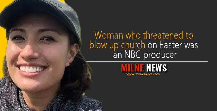 Woman who threatened to blow up church on Easter was an NBC producer