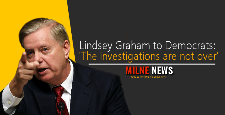 Lindsey Graham to Democrats: 'The investigations are not over'