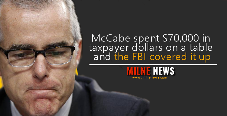 McCabe spent $70,000 in taxpayer dollars on a table and the FBI covered it up