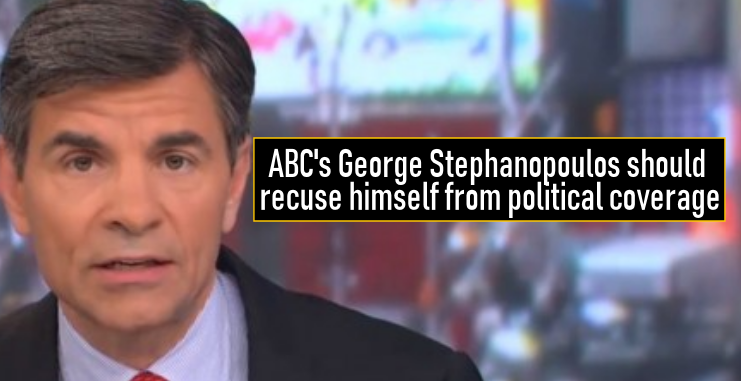 ABC's George Stephanopoulos should recuse himself from political coverage