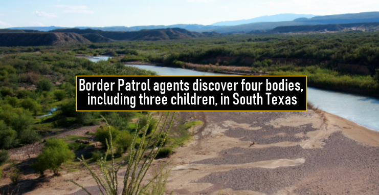 Border Patrol agents discover four bodies, including three children, in South Texas