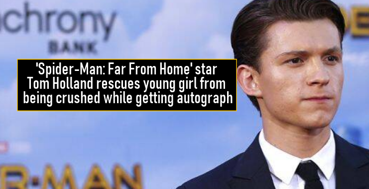 'Spider-Man: Far From Home' star Tom Holland rescues young girl from being crushed while getting autograph
