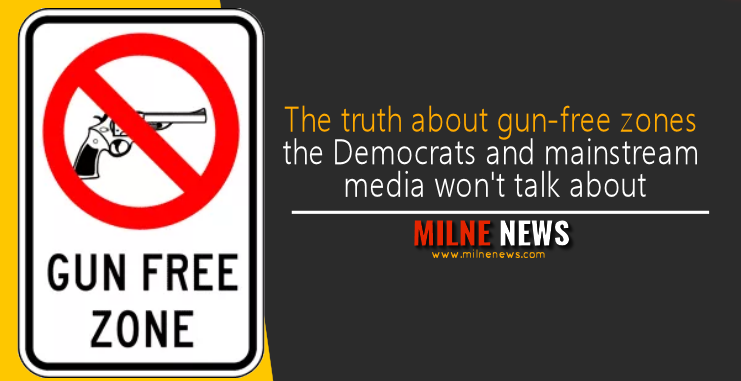 The truth about gun-free zones the Democrats and mainstream media won't talk about