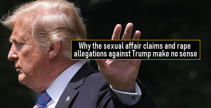 Why the sexual affair claims and rape allegations against Trump make no sense